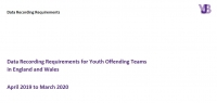 Data Recording Requirements For Youth Offending Teams - April 2019 to March 2020