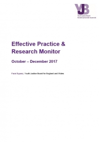 YJB Effective Practice and Research Monitor October to December 2017