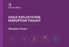 Child Exploitation Disruption Toolkit: Disruption Tactics (Home Office 2019)