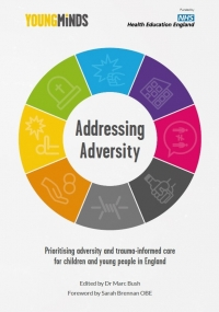 Prioritising Adversity and Trauma Informed Care for Children and Young People in England Report (YoungMinds) (2018)